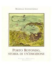 Porto Rotondo, storia di un'emozione