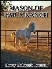 Mason of Bar X Ranch