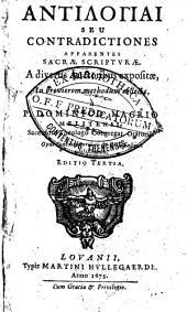 Antilogiai seu contradictiones apparentes sacrae scripturae. Adiversis auctoribus expositae, in breviorem methodum expositae ...