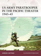 US Army Paratrooper in the Pacific Theater 1943?45