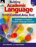 Building Academic Language through Content-Area Text: Strategies to Support ELLs