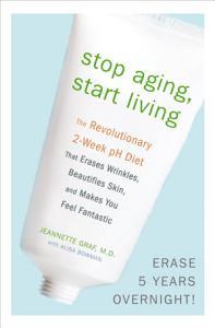 Stop Aging  Start Living PDF