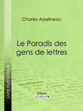 Le Paradis des gens de lettres: Essai littéraire