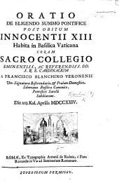 Oratio de eligendo summo Pontifice post obitum Innocentii XIII habita in Basilica Vaticana ... die xiij. kal. Aprilis MDCCXXIV. [With plates.]