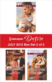 Harlequin Desire July 2015 - Box Set 2 of 2: The Billionaire's Daddy Test\Lone Star Baby Bombshell\A Royal Amnesia Scandal