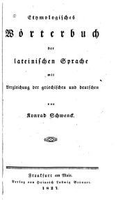 Etymologisches Wörterbuch der lateinischen Sprache: mit Vergleichung der griechischen und deutschen