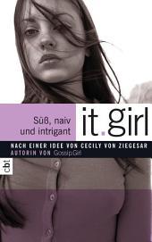 It Girl - Süß, naiv und intrigant