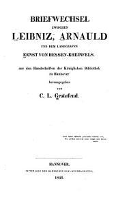 Briefwechsel zwischen Leibniz, Arnauld und dem Landgrafen Ernst von Hessen-Rheinfels