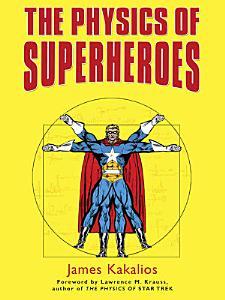 The Physics of Superheroes PDF