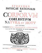 Specimen physicae rationalis de corporum coelestium natura et motu
