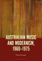 Australian Music and Modernism  1960 1975 PDF