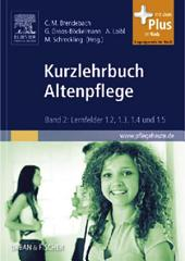 Kurzlehrbuch Altenpflege: Band 2: Lernfelder 1.2; 1.3; 1.4 und 1.5