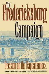 The Fredericksburg Campaign: Decision on the Rappahannock