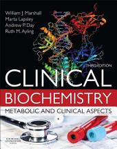 Clinical Biochemistry E-Book: Metabolic and Clinical Aspects, Edition 3