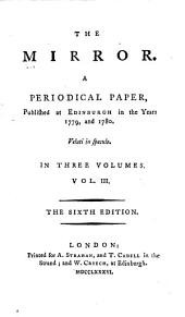 The Mirror: A Periodical Paper, Pub. at Edinburgh in the Years 1779 and 1780 .... 1780, Issue 75, Volume 3 - Issue 110, Volume 3