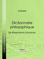 Dictionnaire philosophique: De Blasphème à Esclaves