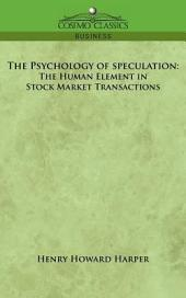 The Psychology of Speculation: The Human Element in Stock Market Transactions