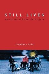 Still Lives: Narratives of Spinal Cord Injury