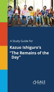 A Study Guide for Kazuo Ishiguro s  The Remains of the Day  Book