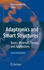 Adaptronics and Smart Structures: Basics, Materials, Design, and Applications, Edition 2