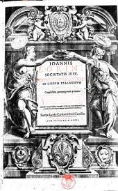 Ioannis Lorini Societatis Iesu, Commentariorum in librum Psalmorum tomus primus [-tertius], complectens quinquagenam primam [-tertiam & vltimam]: in quo praeter accuratam sensus litteralis explanationem, ... traduntur: indicibus locupletissimis ..: Ioannis Lorini Societatis Iesu, Commentariorum in librum Psalmorum tomus primus, complectens quinquagenam primam:- Lugduni sumpt. Iacobi Cardon & Petri Cauellat, 1623, Volume 1