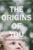 The Origins of You