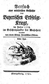 Bersuch einer militarischen Geschichte des Bayerischen Erdfolge-Kriegs