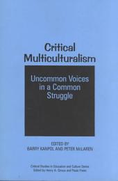Critical Multiculturalism: Uncommon Voices in a Common Struggle
