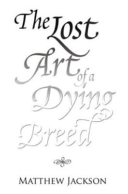 The Lost Art of a Dying Breed PDF