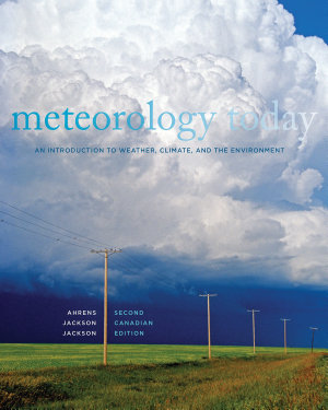 Meteorology Today  An Introduction to Weather  Climate  and the Environment