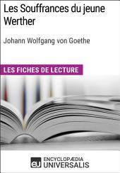 Les Souffrances du jeune Werther de Goethe: Les Fiches de lecture d'Universalis