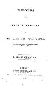 Memoirs and Select Remains of the late Rev. John Cooke