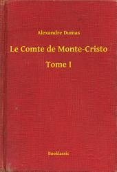 Le Comte de Monte-Cristo -: Volume1