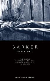 Barker: Plays Two