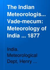 The Indian Meteorologist's Vade-mecum: Part 2