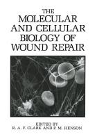 The Molecular and Cellular Biology of Wound Repair PDF
