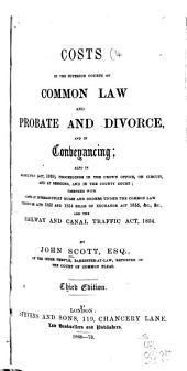 Costs in the Superior Courts of Common Law and Probate and Divorce, and in Conveyancing ...