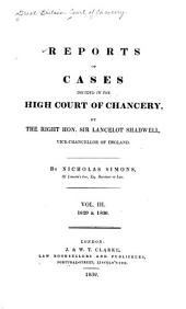 Reports of Cases Decided in the High Court of Chancery: By the Right Hon. Sir John Leach ... [and Others] Vice-chancellors of England. [1826-1852], Volume 3