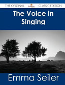 The Voice in Singing   the Original Classic Edition PDF