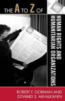 The A to Z of Human Rights and Humanitarian Organizations PDF