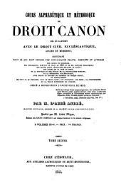 Cours alphabétique et méthodique de droit canon mis en rapport avec le droit civil ecclésiastique ancien et moderne