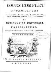 Cours complet d'agriculture: théorique, pratique, économique, et de médecine rurale et vétérinaire o Dictionnaire universel d'agriculture