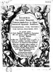 Joannis Antonii Magini,... Geographiae tum veteris, tum novae, volumina duo