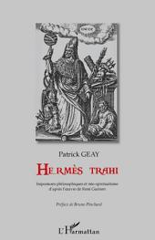 Hermès trahi: Impostures philosophiques et néo-spiritualisme - D'après l'œuvre de René Guénon