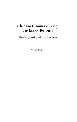 Chinese Cinema During the Era of Reform PDF