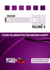 Coleção Adobe InDesign CS5.5 - Fluxos Colaborativos com InDesign e InCopy