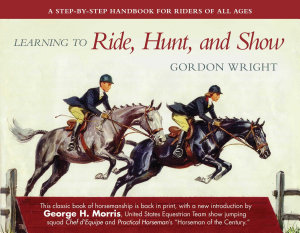 Learning to Ride  Hunt  and Show