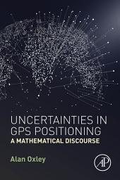 Uncertainties in GPS Positioning: A Mathematical Discourse