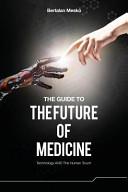 The Guide to the Future of Medicine PDF
