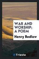 War and Worship  a Poem PDF
